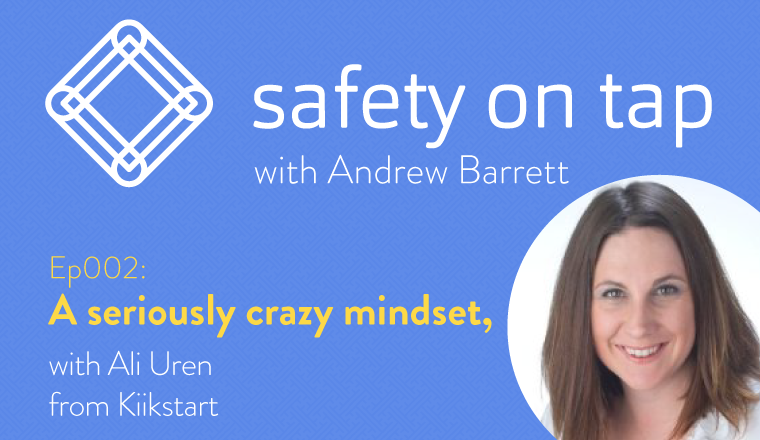Ep002 – A seriously crazy mindset, with Ali Uren from Kiikstart