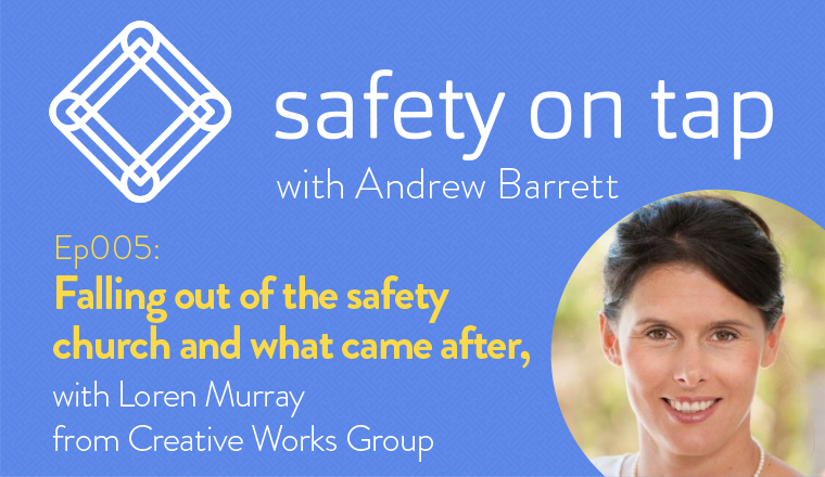 Ep005 – Falling out of the safety church and what came after, with Loren Murray
