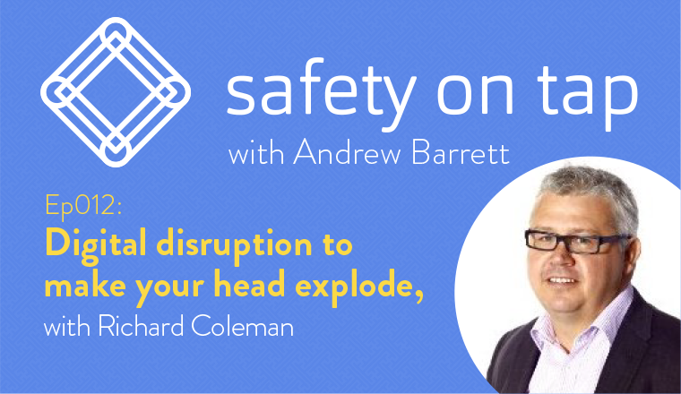 Ep012 Digital disruption to make your head explode, with Richard Coleman