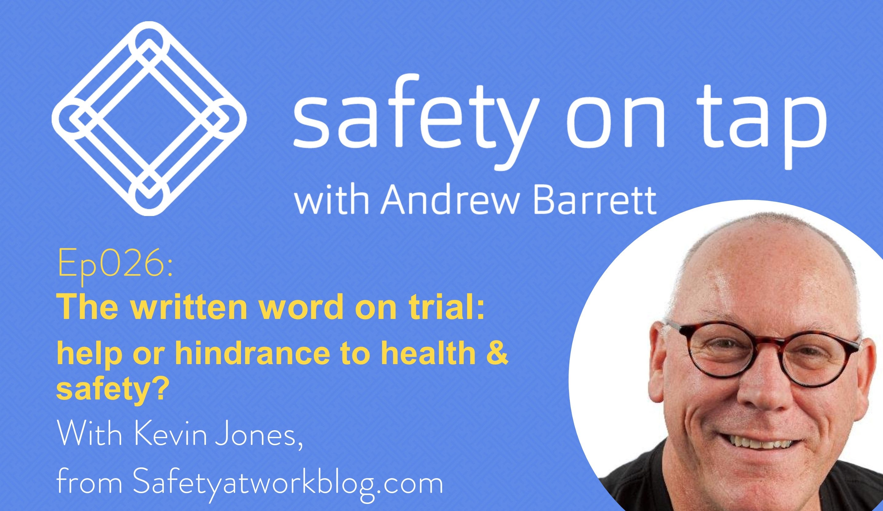 Ep026: The written word on trial: help or hindrance to health and safety?