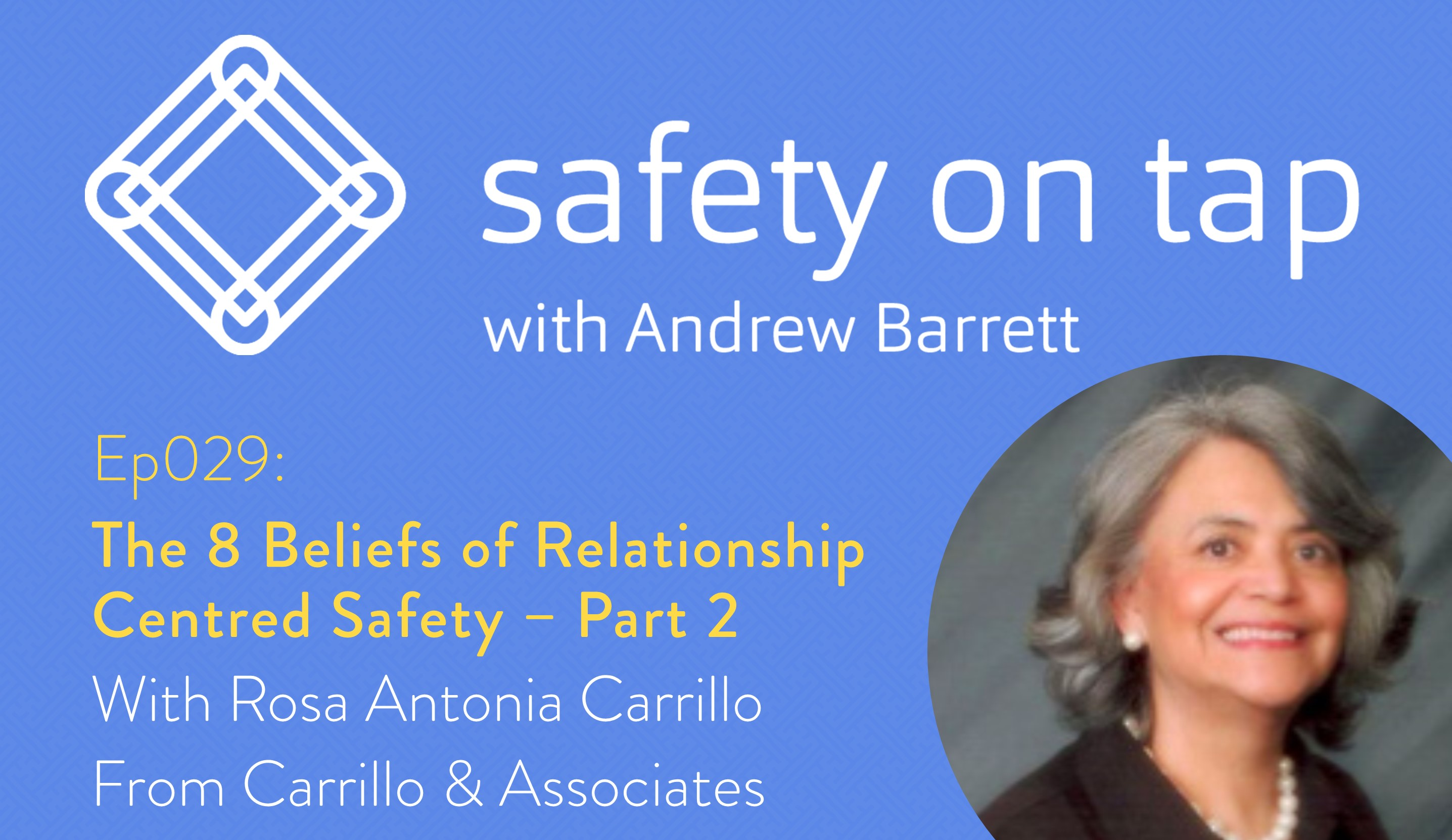 Ep29: The 8 Beliefs of Relationship Centered Safety Part 2, with Rosa Antonia Carrillo