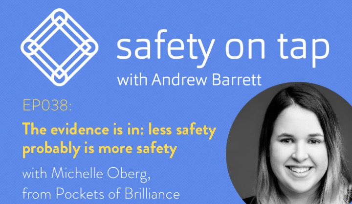 Ep038: The evidence is in: less safety probably is more safety, with Michelle Oberg.