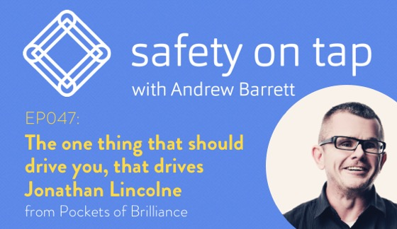 Ep047 The one thing that should drive you, that drives Jonathan Lincolne