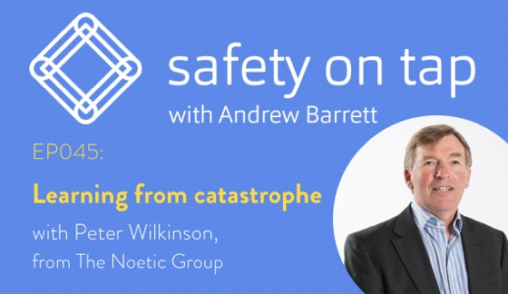 Ep045: Learning from catastrophe, with Peter Wilkinson