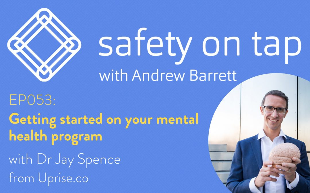Ep053: Getting started on your mental health program, with Jay Spence