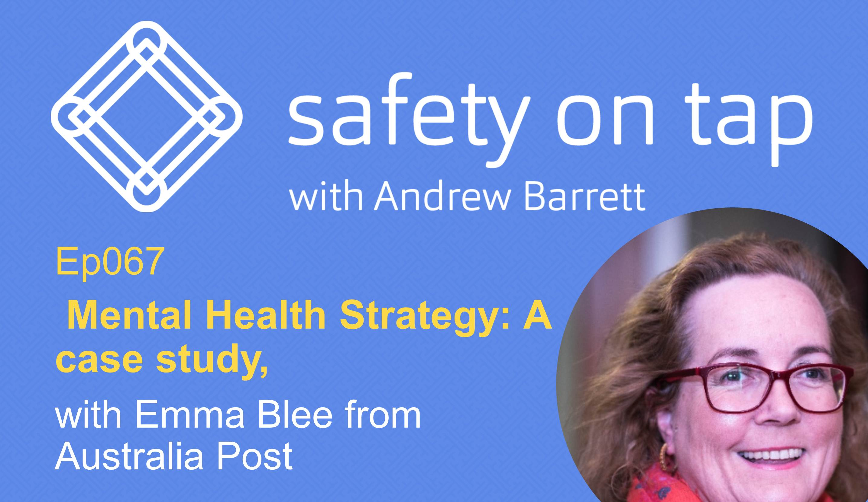 """Ep067: Mental Health Strategy: A case study, with Emma Blee from Australia Post"""