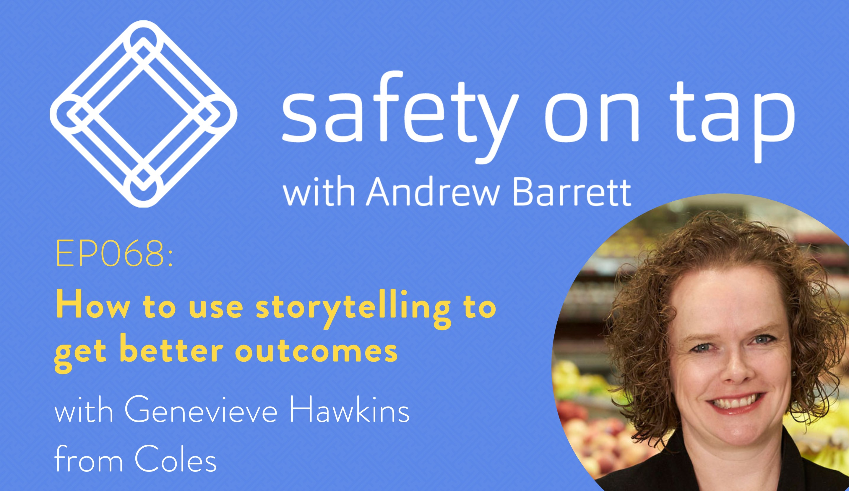 Ep068: How to use storytelling to get better outcomes, with Genevieve Hawkins