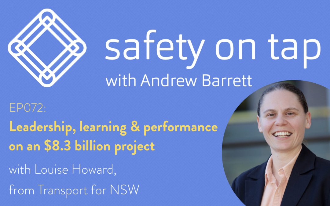 Ep072: Leadership, learning, & performance on a $8.3 billion dollar project, with Louise Howard from Transport for NSW