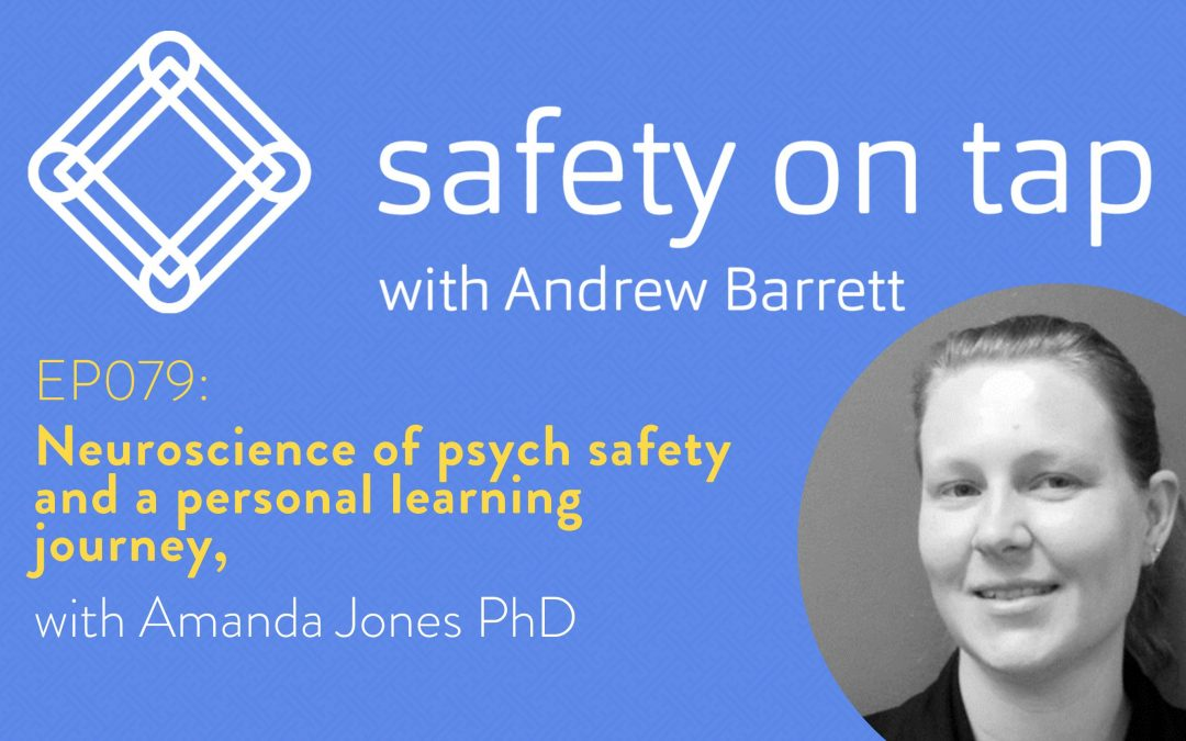 Ep079: Neuroscience of psych safety and a personal learning journey, with Amanda Jones PhD