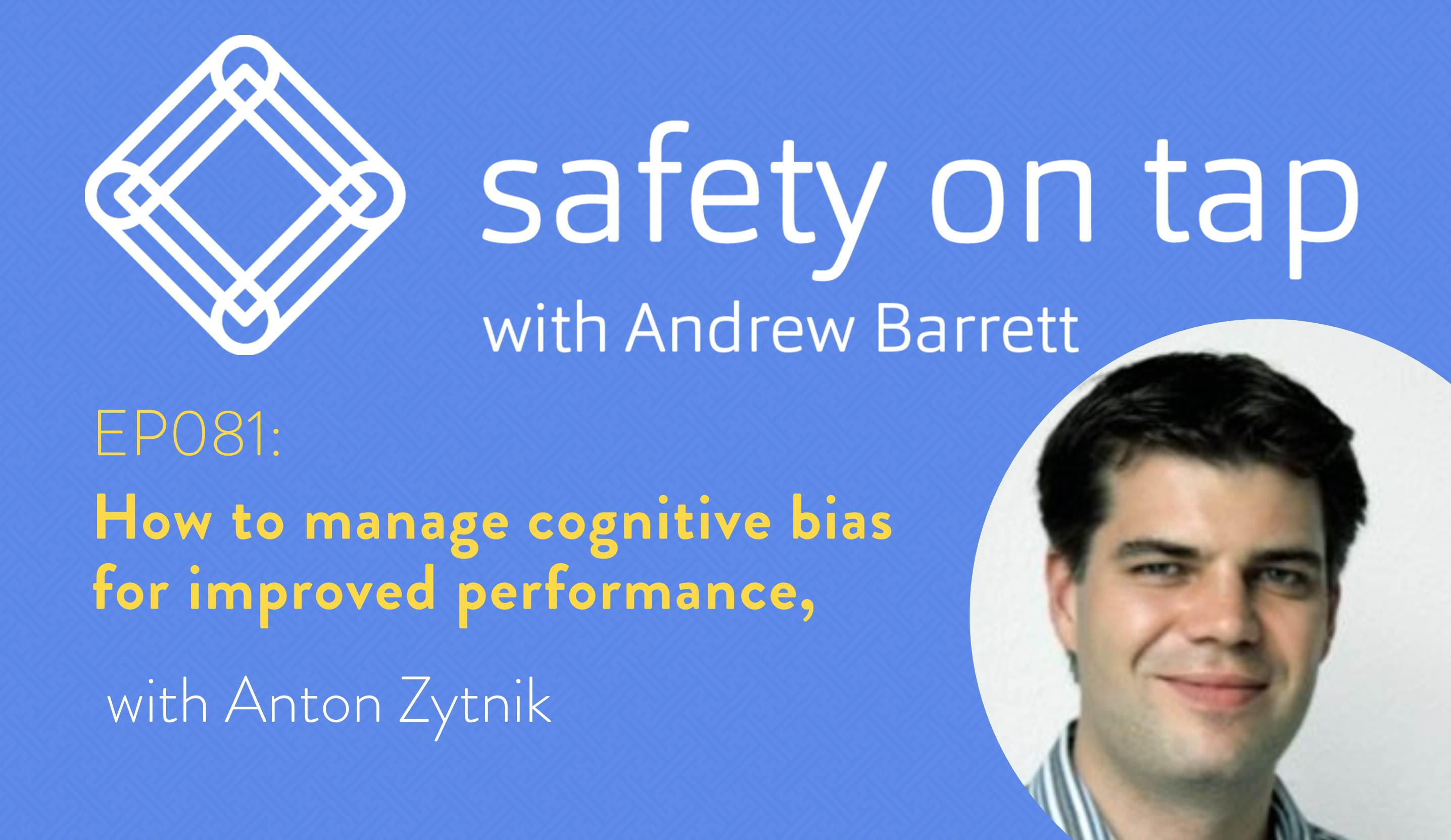 Ep081: How to manage cognitive bias for improved performance, with Anton Zytnik