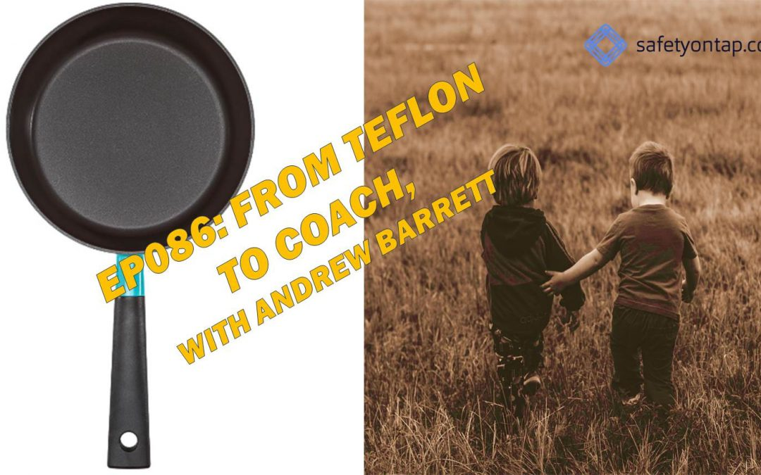 Ep086: From Teflon to Coach, with Andrew Barrett