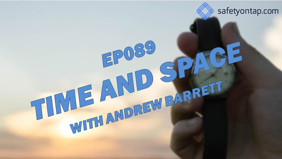 Ep089 Time and Space, with Andrew Barrett