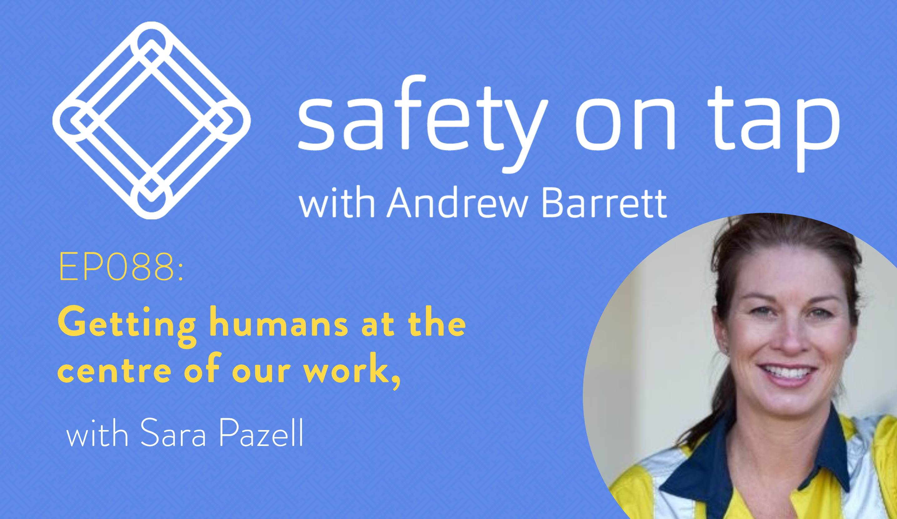 Ep088: Getting humans at the centre of our work, with Sara Pazell