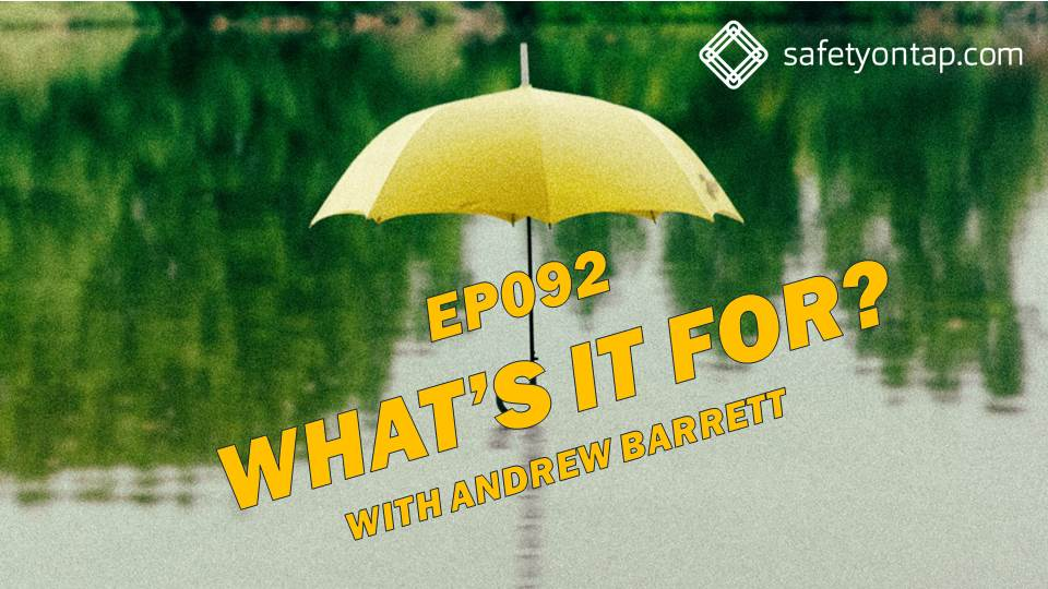 Ep092 What's it for? With Andrew Barrett