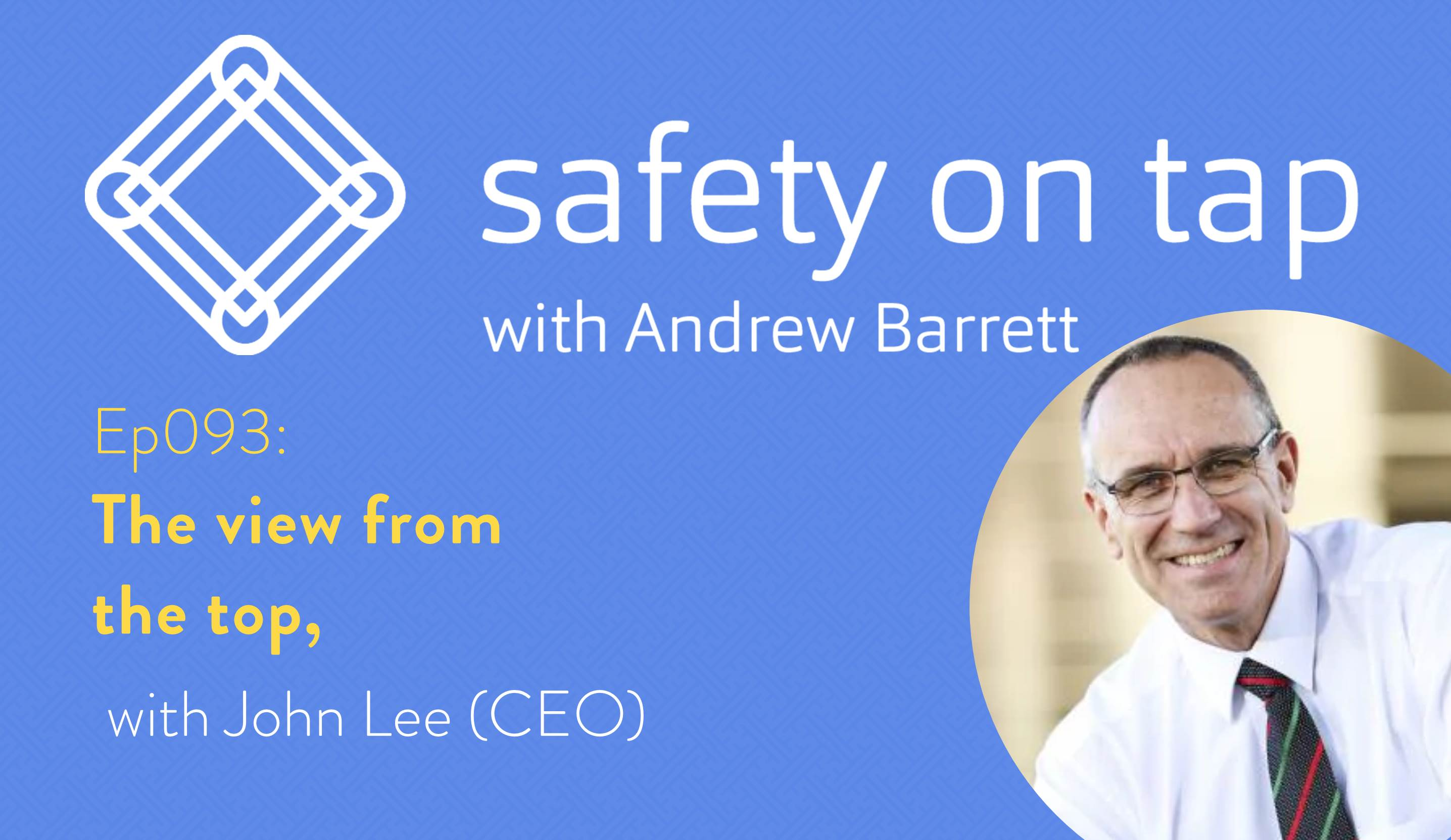 Ep093: The view from the top, with John Lee (CEO)