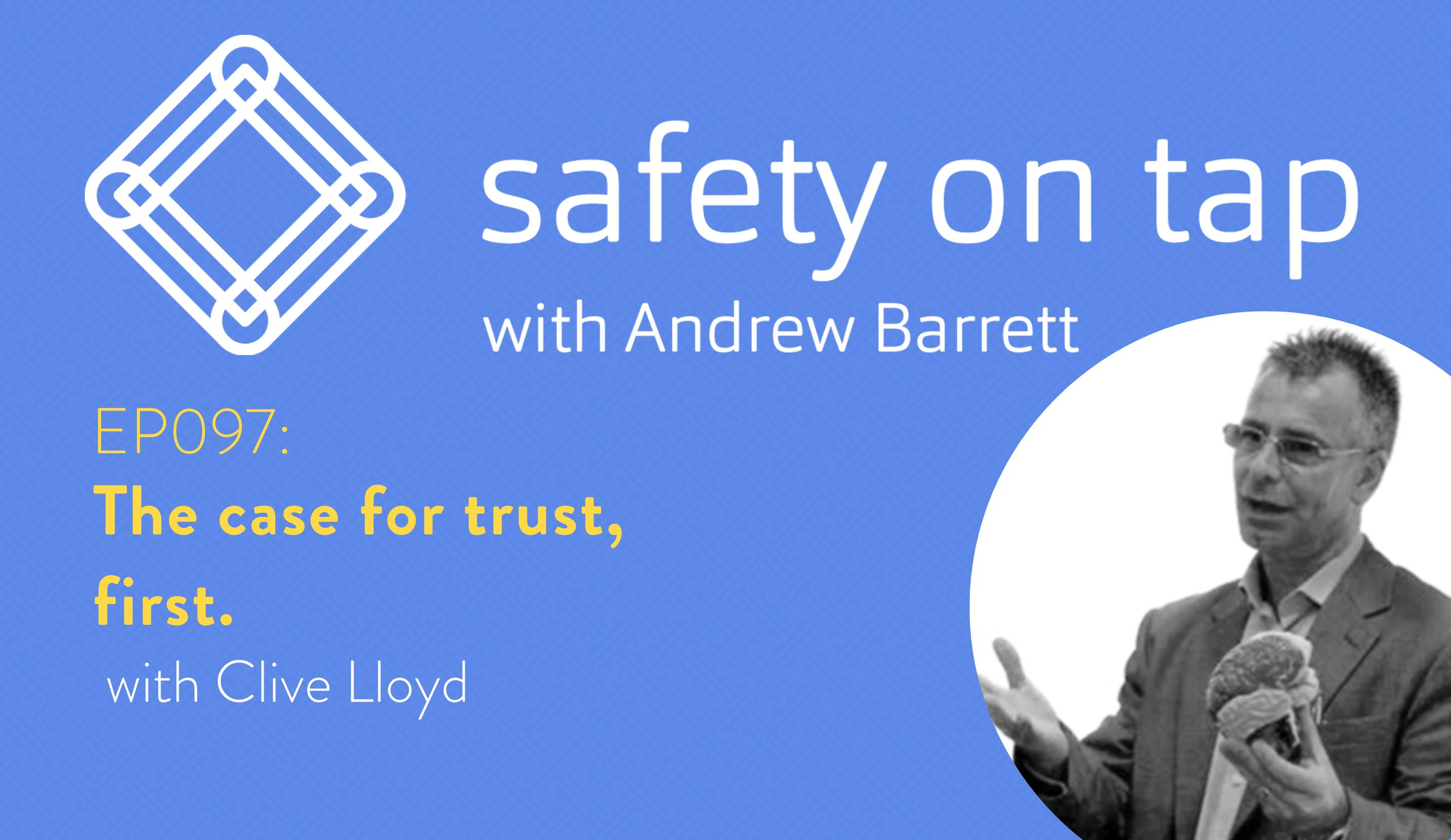 Ep097: The case for trust, first.  With Clive Lloyd