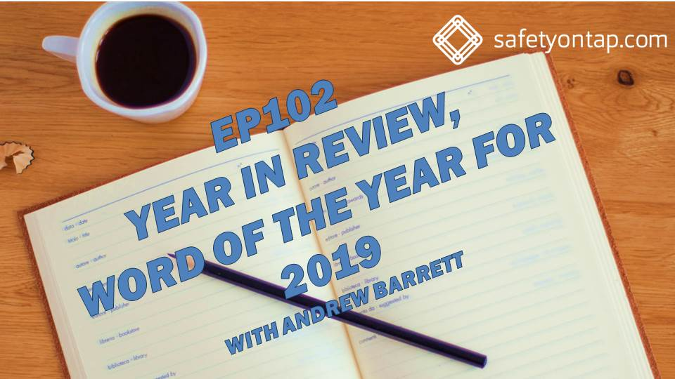 Ep102: Year in Review and Word of the Year for 2019, with Andrew Barrett