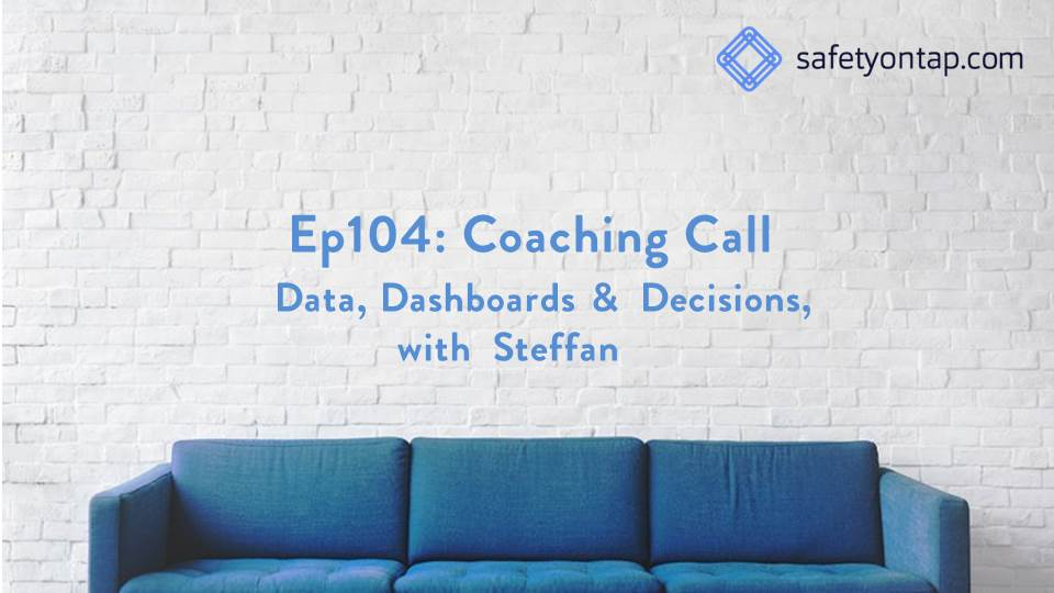Ep104: Coaching Call – Data, Dashboards & Decisions, with Steffan