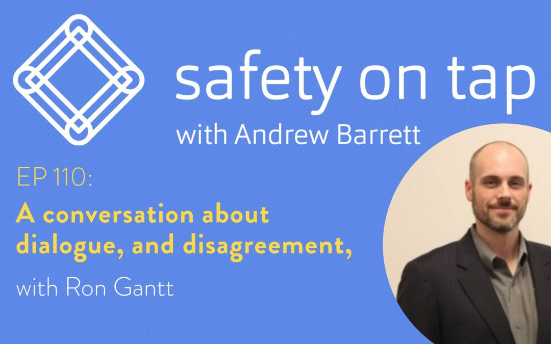 Ep110: A conversation about dialogue, and disagreement, with Ron Gantt
