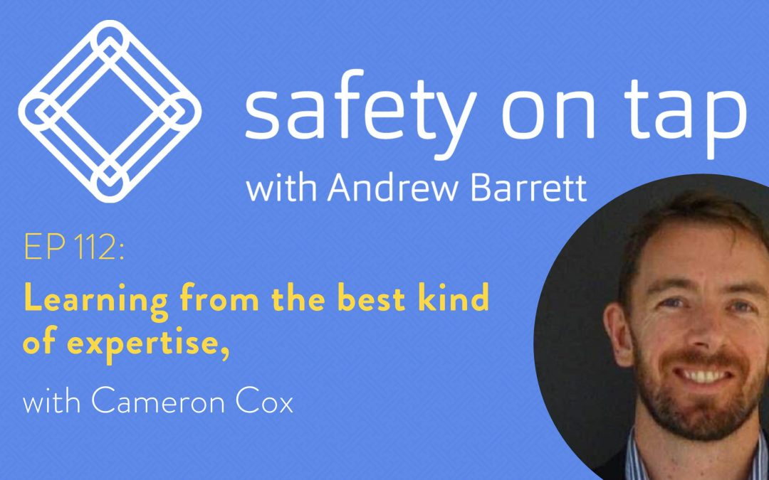 Ep112: Learning from the best kind of expertise, with Cameron Cox