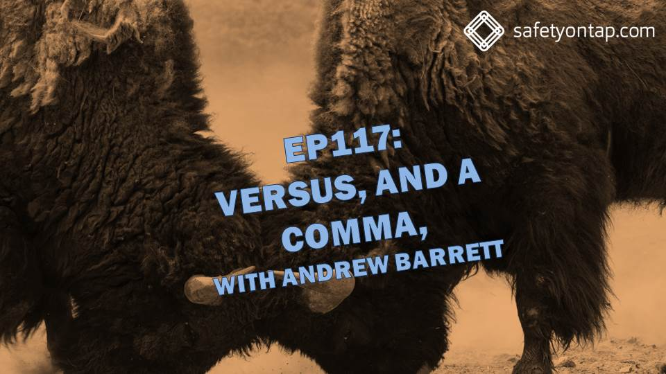 Ep117: Versus, and a comma, with Andrew Barrett