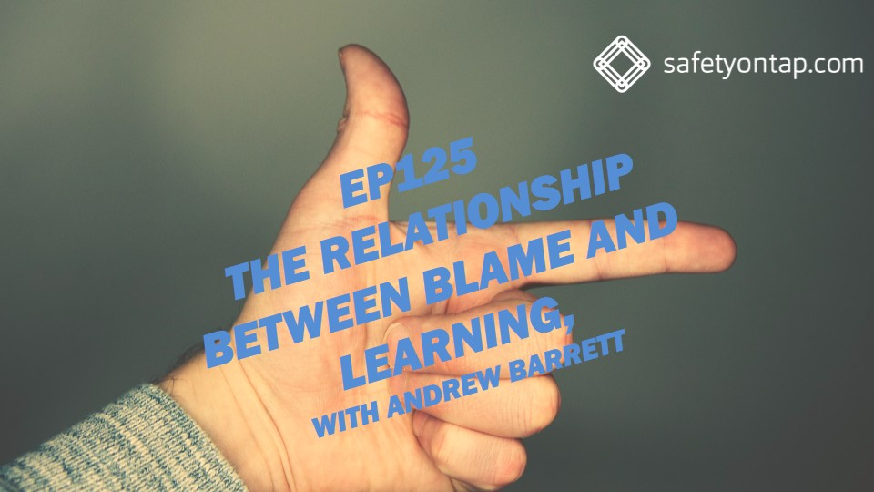 Ep125 The relationship between blame and learning, with Andrew Barrett