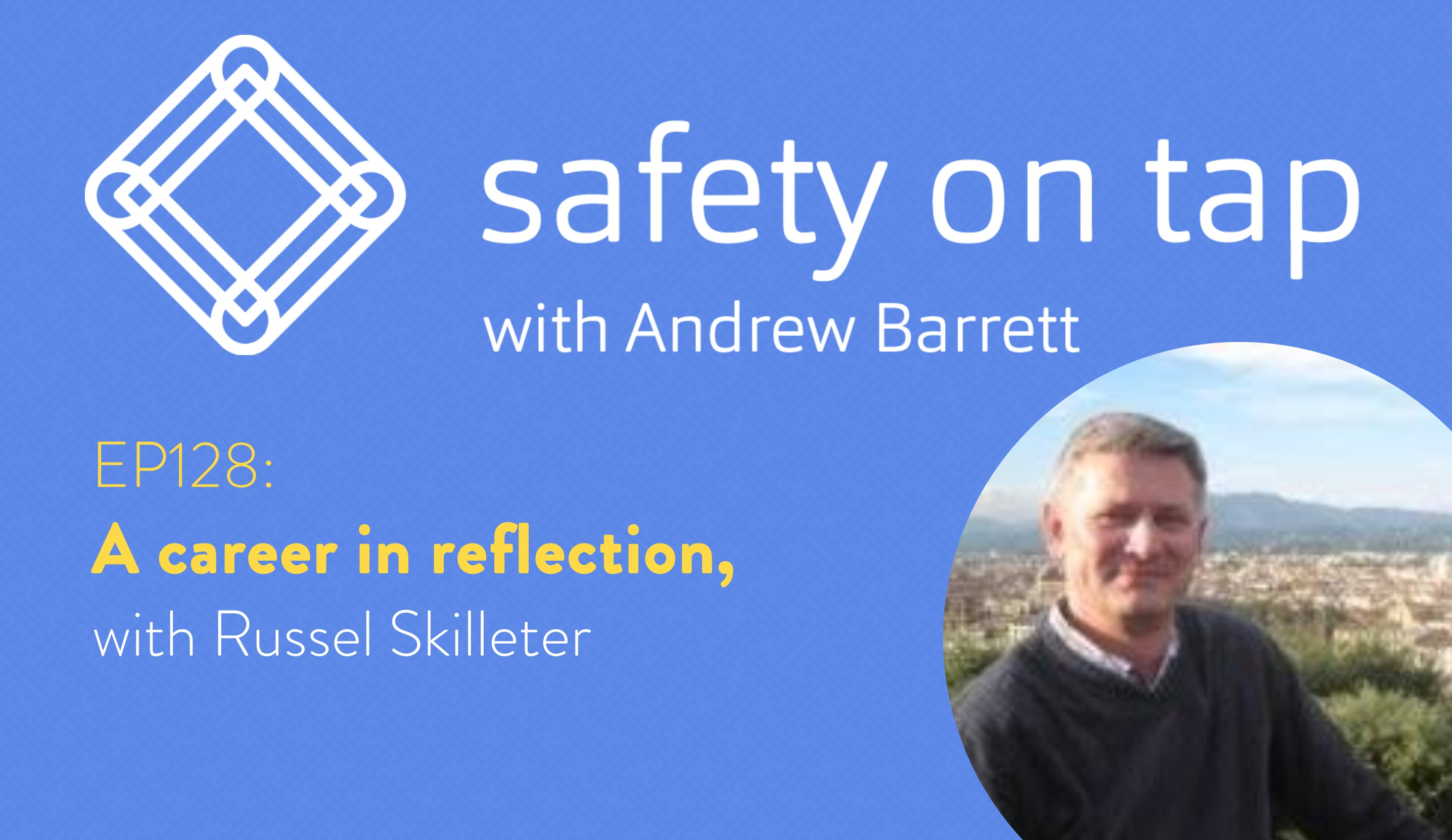 Ep128: A career in reflection, with Russel Skilleter